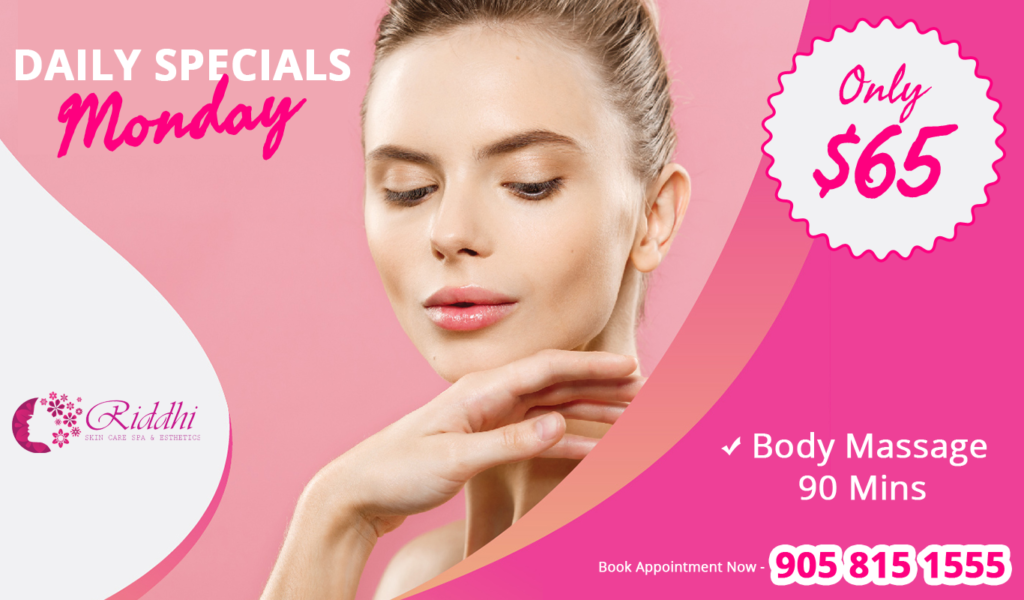 daily special monday riddhiskincare spa oakville