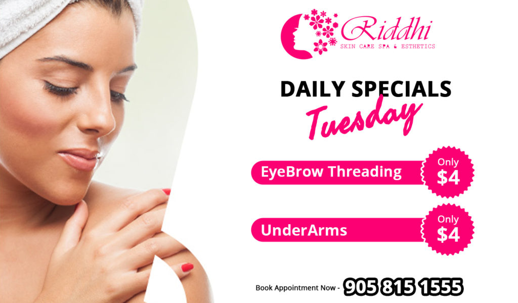 daily special tuseday riddhiskincare spa oakville