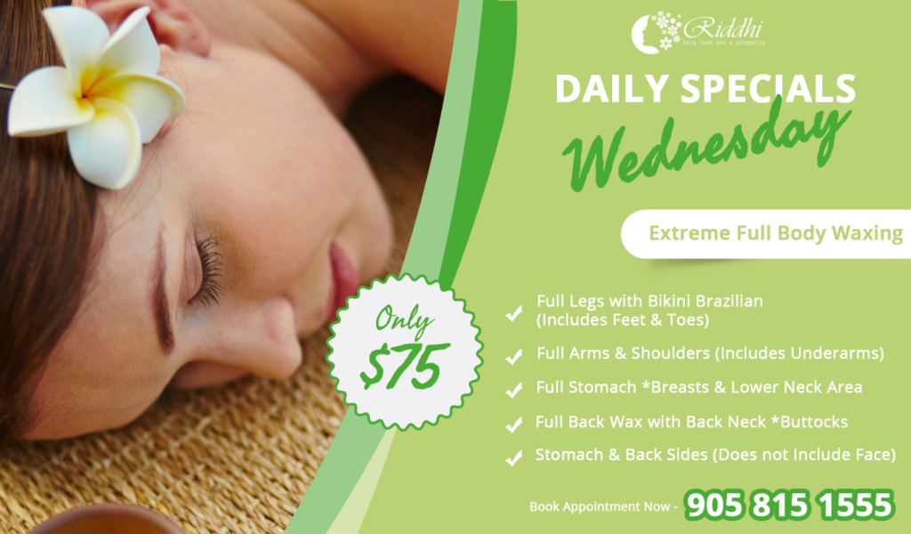 daily special wednesday riddhiskincare spa oakville