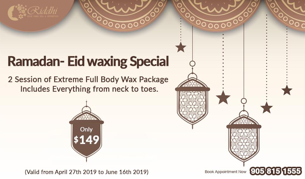 Ramadan Eid waxing Special